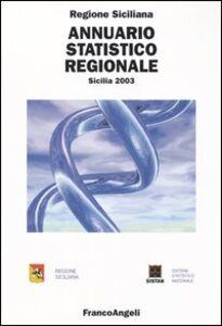 Foto Cover di Annuario statistico regionale. Sicilia 2003, Libro di  edito da Franco Angeli