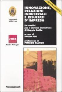 Libro Innovazione, relazioni industriali e risultati d'impresa. Un'analisi per il sistema industriale di Reggio Emilia. Con CD-ROM