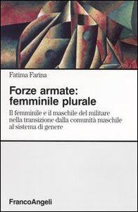 Forze armate: femminile plurale. Il femminile e il maschile del militare nella transizione dalla comunità maschile al sistema di genere