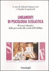 Foto Cover di Lineamenti di psicologia scolastica. Percorsi educativi dalla prescuola alla scuola dell'obbligo, Libro di  edito da Franco Angeli