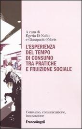 L' esperienza del tempo di consumo, tra pratiche e fruizione sociale