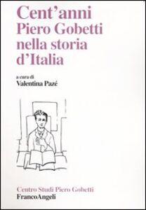 Foto Cover di Cent'anni. Piero Gobetti nella storia d'Italia, Libro di  edito da Franco Angeli