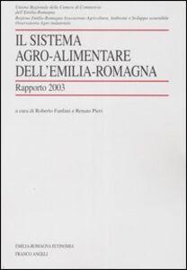 Foto Cover di Il sistema agro-alimentare dell'Emilia Romagna. Rapporto 2003, Libro di  edito da Franco Angeli