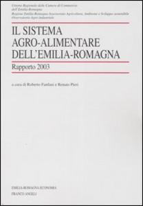 Libro Il sistema agro-alimentare dell'Emilia Romagna. Rapporto 2003