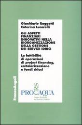 Gli aspetti finanziari innovativi nella riorganizzazione della gestione dei servizi idrici. Con floppy disk