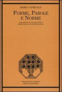 Forme, parole e norme. Lineamenti sociolinguistici dell'italiano contemporaneo