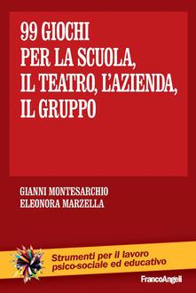 Novantanove giochi. Per la scuola, il teatro, lazienda... il gruppo.pdf