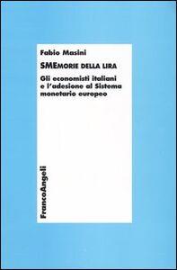 Smemorie della lira. Gli economisti italiani e l'adesione al Sistema monetario europeo