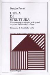 L' idea di struttura. L'innovazione tecnologica nelle grandi coperture da Freyssinet a Piano