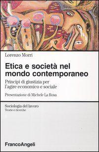 Etica e società nel mondo contemporaneo. Principi di giustizia per l'agire economico e sociale