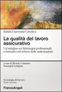 La qualità del lavoro assicurativo. Un'indagine sui fabbisogni professionali e formativi nel settore delle assicurazioni