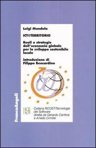 ICT@territorio. Ruoli e strategie dell'economia globale per lo sviluppo sostenibile locale