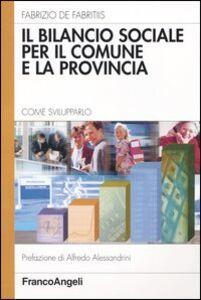 Il bilancio sociale per il comune e la provincia. Come svilupparlo