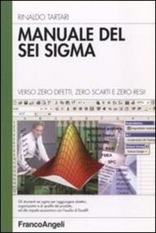 Manuale del sei sigma. Verso zero difetti, zero scarti e zero resi! - Rinaldo Tartari - copertina