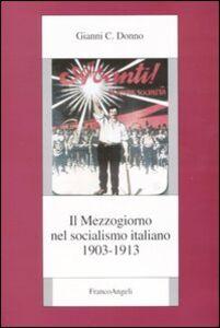 Il Mezzogiorno nel socialismo italiano. Vol. 2: 1903-1913.