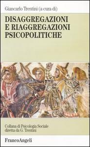 Libro Disaggregazioni e riaggregazioni psicopolitiche