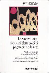 Le smart card, i sistemi elettronici di pagamento e la rete. Quinto osservatorio