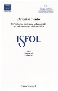 Libro Orient@mento. Un'indagine nazionale sul rapporto tra orientamento e informatica