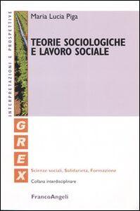Libro Teorie sociologiche e lavoro sociale M. Lucia Piga
