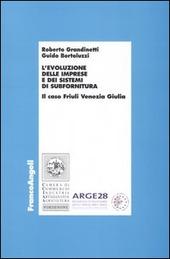 L' evoluzione delle imprese e dei sistemi di subfornitura. Il caso Friuli Venezia Giulia