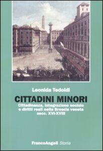 Cittadini minori. Cittadinanza, integrazione sociale e diritti reali nella Brescia veneta (secc. XVI-XVIII)