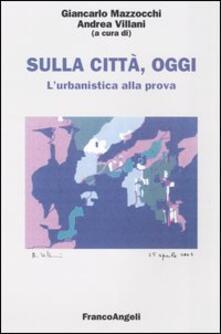 Sulla città, oggi. Vol. 9: L'urbanistica alla prova.