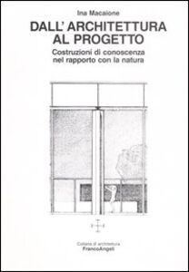 Dall'architettura al progetto. Costruzioni di conoscenza nel rapporto con la natura