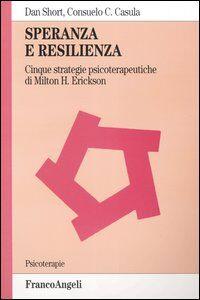 Speranza e resilienza: cinque strategie psicoterapeutiche di Milton H. Erickson