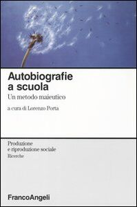 Libro Autobiografie a scuola. Un metodo maieutico