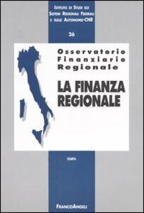 Foto Cover di Osservatorio finanziario regionale. Vol. 26: La finanza regionale., Libro di  edito da Franco Angeli