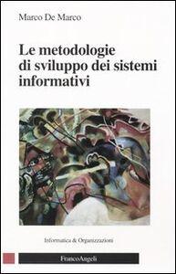 Libro Le metodologie di sviluppo dei sistemi informativi Marco De Marco