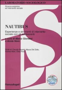 Foto Cover di Nautibus. Esperienze e strumenti d'intervento sociale con gli adolescenti. Con CD-ROM, Libro di  edito da Franco Angeli