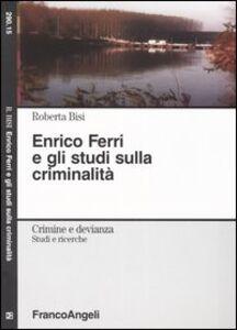 Libro Enrico Ferri e gli studi sulla criminalità Roberta Bisi