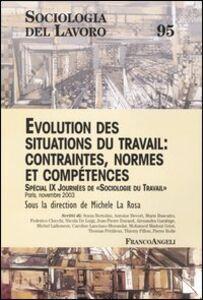 Libro Evolution des situations du travail: contraintes, normes et competences. Special 9ª Journées de Sociologie du Travail