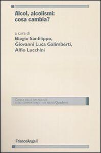 Foto Cover di Alcol, alcolismi: cosa cambia?, Libro di  edito da Franco Angeli