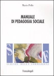 Libro Manuale di pedagogia sociale Mario Pollo