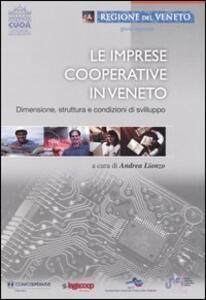 Le imprese cooperative in Veneto. Dimensione, struttura e condizioni di sviluppo