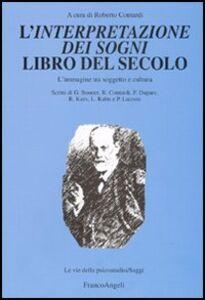 Libro L' Interpretazione dei sogni libro del secolo. L'immagine tra soggetto e cultura