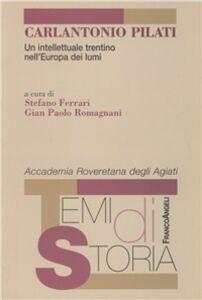 Libro Carlantonio Pilati. Un intellettuale trentino nell'Europa dei lumi