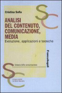 Libro Analisi del contenuto, comunicazione, media. Evoluzione, applicazioni e tecniche Cristina Sofia