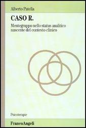 Caso R. Mente-gruppo nello status analitico nascente del contesto clinico
