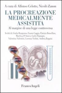 La procreazione medicalmente assistita. A margine di una legge controversa