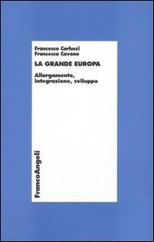 La grande Europa. Allargamento, integrazione, sviluppo