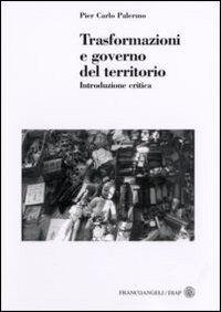 Trasformazioni e governo del territorio. Introduzione critica