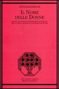 Il nome delle donne. Modelli letterari e metamorfosi storiche tra Lucrezia, Beatrice e le muse di Montale
