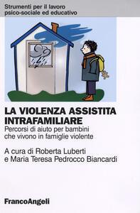 La violenza assistita intrafamiliare. Percorsi di aiuto per bambini che vivono in famiglie violente