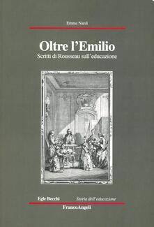 Oltre l'Emilio. Scritti di Rousseau sull'educazione - Emma Nardi - copertina