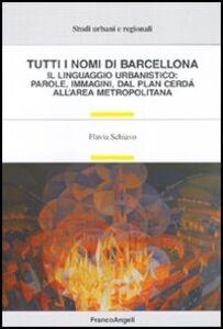Tutti i nomi di Barcellona. Il linguaggio urbanistico: parole, immagini, dal plan Cerdà all'area metropolitana