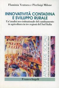 Innovatività contadina e sviluppo rurale. Un'analisi neo-istituzionale del cambiamento in agricoltura in tre regioni del Sud Italia