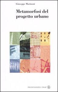Libro Metamorfosi del progetto urbano Giuseppe Marinoni